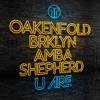 Paul Oakenfold, BRKLYN, Amba Shepherd - U Are [Premiere]