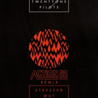 Twenty One Pilots - Stressed Out (Action 52 Remix)