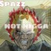 $pazz x Hot Nigga