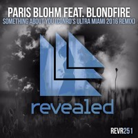 Paris Blohm - Something About You (Conro's Ultra Miami 2016 Remix)