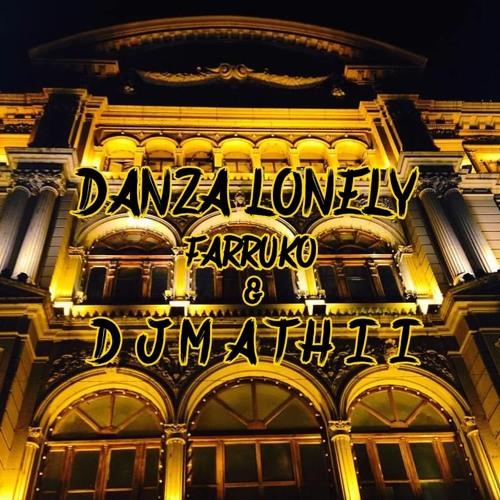DANZA LONELY - FARRUKO - DJ MATHII