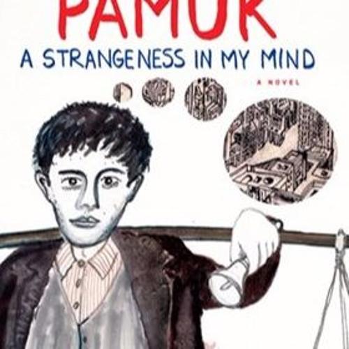 A STRANGENESS IN MY MIND By Orhan Pamuk, Ekin Oklap [Trans.], Read By John Lee