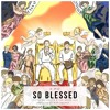 So Blessed (Feat. ANoyd & Chris Michaud) (Prod. By Mike Squires)