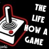 The Life How A Game