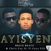 Brice Beatz & Chris Coy ft. Ti Coca Fils - AYISYEN