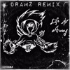 Life Away (Dramz Remix) by JADUZABLE mp3