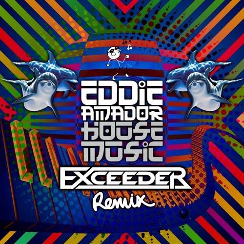 Eddie amador house music exceeder remix free download for Eddie amador house music