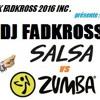Dj Fadkross Salsa Vs Zumba 2016