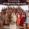 Singt, trommelt und tanzt Musik aus Afrika: Missio Chor Würzburg