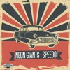 Neon Giants - Speedo (Bombs Away Remix) [Central Station Records] OUT NOW