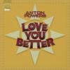 Anton Powers - Love You Better (Remix) [UNRELEASED] **SUPPORTED BY DIMITRI VEGAS & LIKE MIKE