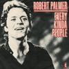 ROBERT PALMER - Every Kinda People (Dj Nobody Re Edit) Please Comment !!!