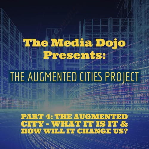 The Augmented City: What It Is & How Will It Change Us?