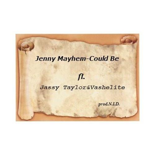 Jenny Mayhem - Could Be.ft Jassy Taylor&Vashelite