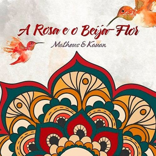 A Rosa E Beija Flor - Matheus E Kauan - Felipe Luari - Cover