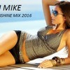 DJ MIKE House Music(sunshine Mix 2016)