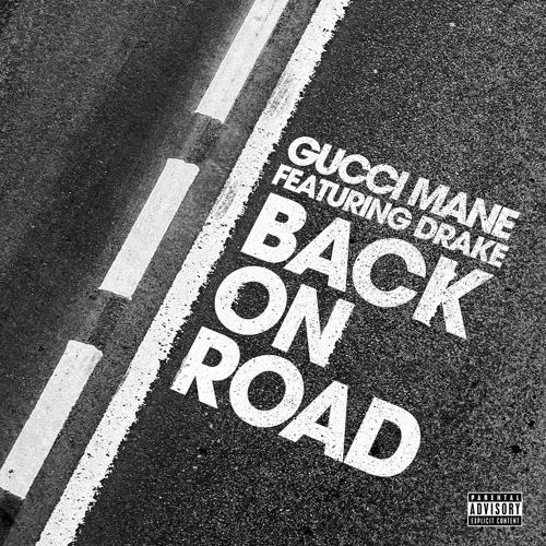 guccimanelaflare BACK ON ROAD Ft. Drake soundcloudhot