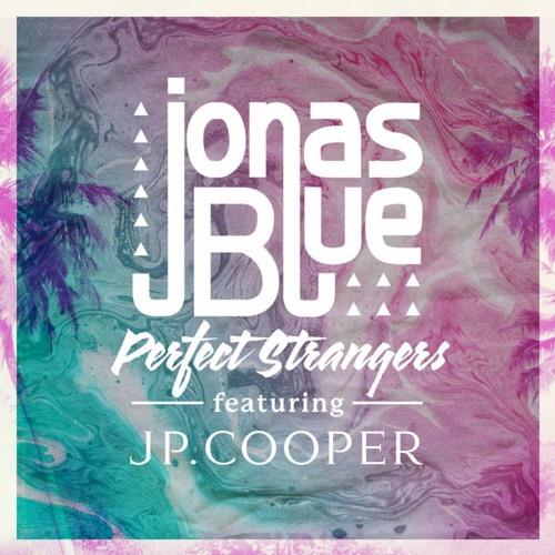 Jonas Blue Feat. JP Cooper - Perfect Strangers (Jacob Waller Edit) Free Download