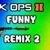 Black Ops 2 Funny Moments Remix Song 2 (Puncake Rage No God Dayum Trolling Game Chat)