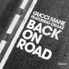 Gucci Mane Featuring Drake Back On Road Mp3