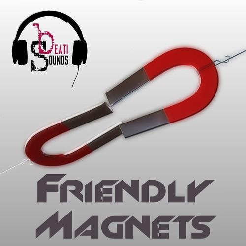 Beati Sounds - Friendly Magnets (Radio Edit)
