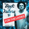 Back To The Future Volume 3 [For The Ladies]