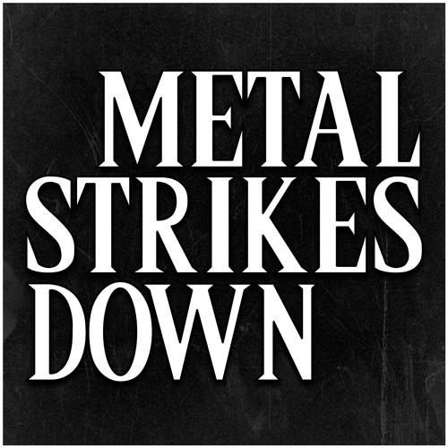 Metal Strikes Down - Episodes