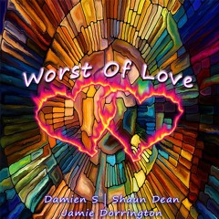 Shaun Dean - Damien S & Jamie Dorrington - Worst Of Love