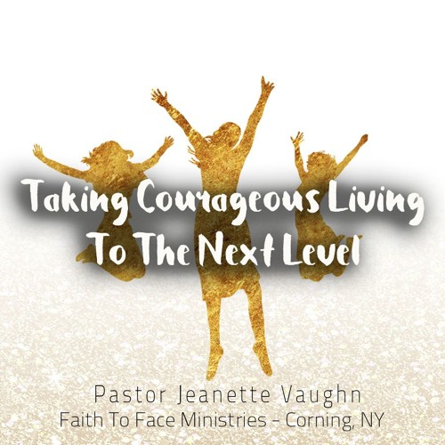 Taking Courageous Living To The Next Level