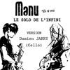 TOI et MOI - Version Damien JARRY (cello)- Solo de l'Infini #32