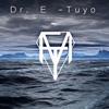 Dr. E - Tuyo