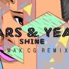 Years & Years - Shine(Max CG Bootleg)