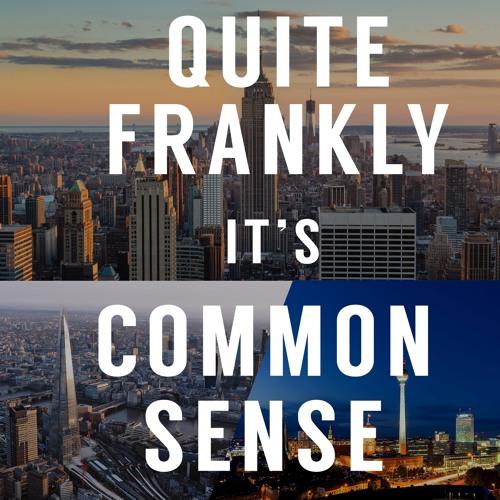 Quite Frankly, It's Common Sense - Episode 1