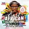 East African Overdose Mix Vol 3 Ft Diamond Platnumz Alikiba Jose Chameleon Sauti Sol Eddy Kenzo Mp3