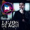 Dj MyRLo (RMXs-3) - FARRUKO - LEJOS DE AQUI
