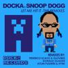Docka Ft Snoop Dogg - Let Me Hit It (Atom Pushers & 5ynk Remix)