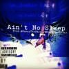 Ain't No Sleep [prod.@sunnytherapper@kingkhanbeats]