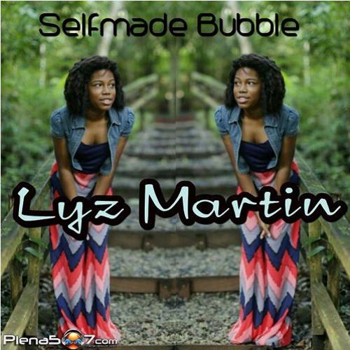 Lyz Martin - Selfmade Bubble