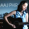 Aaj Phir Tum Pe (Cover by Lisa Mishra)