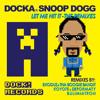 Docka Feat Snoop Dogg - Let Me Hit It (Koyote & Deformaty Remix)