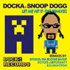 Docka Feat Snoop Dogg - Let Me Hit It (Exodus & Tha Boogie Bandit Remix)