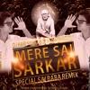 MERE SAI SARKAR (SPECIAL SAI BABA REMIX)DJ HARI SURAT AND DJ SONU DINDOLI-2015