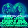 Fat Joe & Remy Ma - All The Way Up Ft. French Montana (David Guetta & GLOWINTHEDARK Remix)