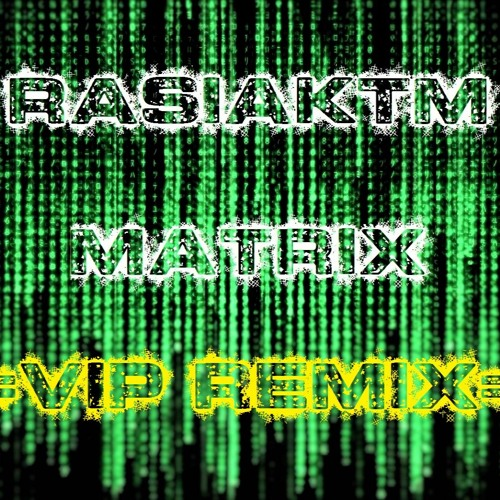 RasiaKTM - Matrix (VIP Remix)