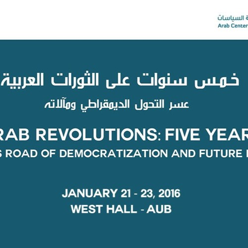 The Arab Revolutions :  Five Years On The Arduous Road of Democratization and Future Prospects