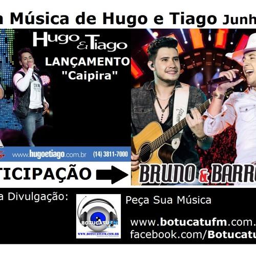 Caipira - Hugo E Tiago Part. Bruno E Barreto BotucatuFM