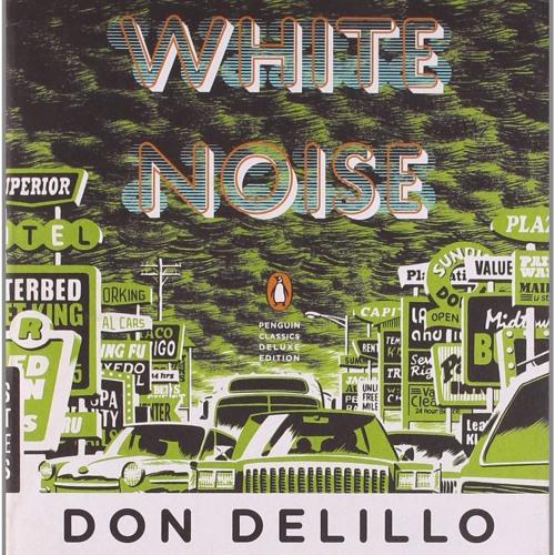 Don DeLillo - Weißes Rauschen