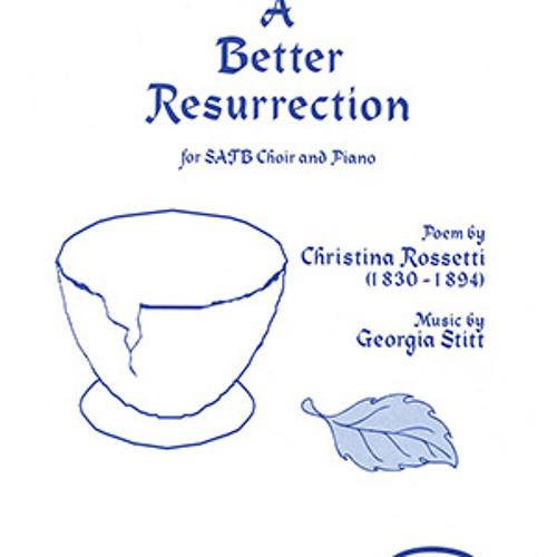 A Better Resurrection: for SSAA choir