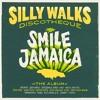 Silly Walks Discotheque - Smile Jamaica [Album Mix 2016]