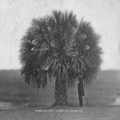SAT027 Frank & Tony 'Under the Jaguar Sun' EP